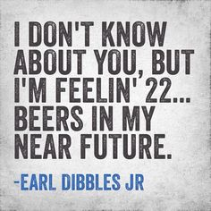 im feeling 22