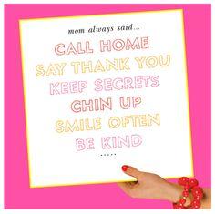 Mom always said…