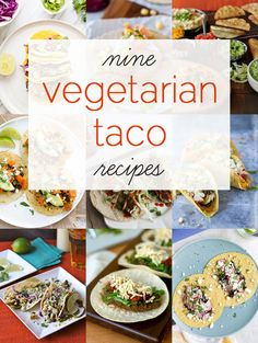 9 Vegetarian Taco Recipes for Meatless Monday
