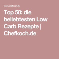 Top 50: die beliebtesten Low Carb Rezepte | Chefkoch.de