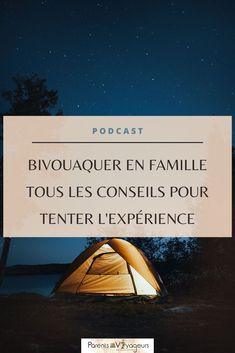 Faire du Bivouac en famille : tout ce qu'il faut savoir pour commencer en tout sécurité. Camping Sauvage, Experience, Van Life, Outdoor Gear, Parents, Blog, Family Camping, Backpacker