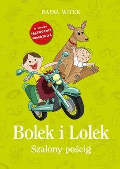 """Rafał Witek, """"Bolek i Lolek: szalony pościg"""", Znak Emotikon, Kraków 2015."""
