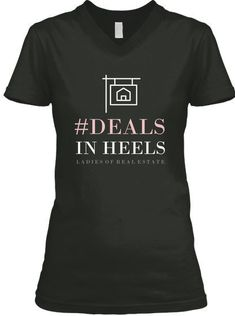 Discover Deals In Heels Lre T-Shirt from LADIES OF REAL ESTATE, a custom product made just for you by Teespring. - Deals In Heels Ladies Of Real Estate Real Estate Career, Real Estate Business, Real Estate Tips, Selling Real Estate, Real Estate Branding, Real Estate Agency, Real Estate Marketing, Coaching, Real Estate Quotes