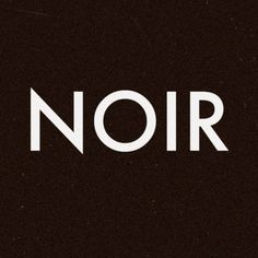Black ... N.O.I.R.