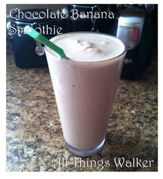 All Things Walker: Chocolate Banana Smoothie