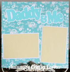 """Up for your consideration is (1) Completed Single Scrapbook Page Layout. The title says """"Daddy & Me"""". This scrapbook page can hold (2) 4x6 or smaller photos."""