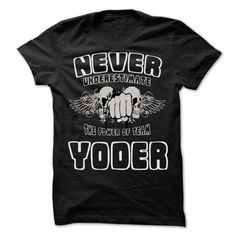 NEVER UNDERESTIMATE THE POWER OF Yoder - Awesome Team S - #gift ideas #grandparent gift. TAKE IT => https://www.sunfrog.com/LifeStyle/NEVER-UNDERESTIMATE-THE-POWER-OF-Yoder--Awesome-Team-Shirt-.html?68278