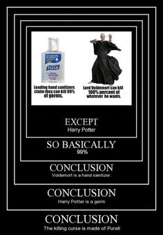 Voldemort is hand sanitizer.