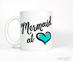 Mermaid At Heart Coffee Mug, Cute Mug, Girlfriend Gift for Her, Tea Cup, Turquoise Quote Mug, Teal Mermaid Coffee Cup, Aqua Mermaid Mug