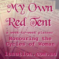 My Own Red Tent : week-to-week planner Honouring the Cycles of Woman by Hollie B. : FREE as part of this Unit Sacred Feminine, Divine Feminine, Feminine Energy, Moon Time, Weekly Planner, College Planner, College Tips, Moon Party, Rite Of Passage