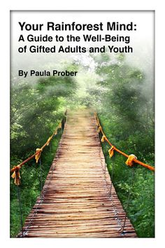 """With the release of """" Your Rainforest Mind: A Guide to the Well-being of Gifted Adults and Youth,"""" author Paula Prober has agreed to an in. Twice Exceptional, Hidden Agenda, Gifted Education, Gifted Kids, Gifted Students, Highly Sensitive, Never Too Late, You Draw, Chapter Books"""
