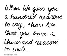 A thousand reasons to smile life quotes quotes quote happy smile life happiness life lessons reasons