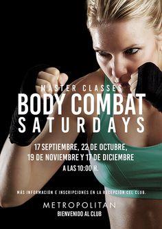 Master Classes Body Combat Saturdays en Metropolitan Isozaki.  17 septiembre, 22 de octubre, 19 de noviembre y 17 de diciembre a las 10:00h. ¿Te animas?  Más información e inscripciones en la Recepción del Club.