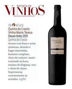 "Quinta do Crasto Vinha Maria Teresa 2011 - 19 points in ""Grandes Tintos do Douro"" (Great Reds from Douro) Revista de Vinhos (Wine Magazine), October 2014."