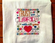 Embroidered scripture dish towel, tea towel, kitchen towel, flour sack towel, Bible verse, Trust in the LORD by jessiemae on Etsy