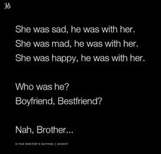 not all times but he was there Girly Quotes About Life, Real Life Quotes, True Love Quotes, Reality Quotes, Brother Sister Love Quotes, Brother And Sister Relationship, Brother Birthday Quotes, Sibling Quotes, Family Quotes