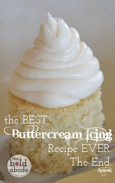 The Best Buttercream Icing Recipe Ever. the-best-buttercream-icing-recipe. Mini Desserts, Just Desserts, Delicious Desserts, Yummy Food, Sweet Recipes, Cake Recipes, Dessert Recipes, Icing Recipes, Best Buttercream Icing