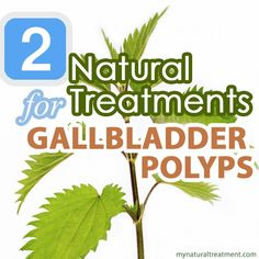 Natural Remedies Gallbladder Polyps