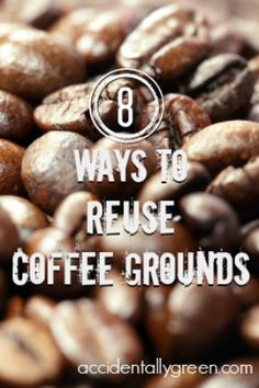 8 Ways to Reuse Coffee Grounds #rethink #reuse #recycle #diy #green #home #diy #coffee #garden #smartthink