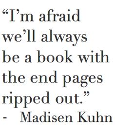 But you know what, I would prefer that instead of the harsh reality being that you didn't want to keep writing anymore