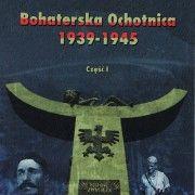 Bohaterska Ochotnica 1939-1945
