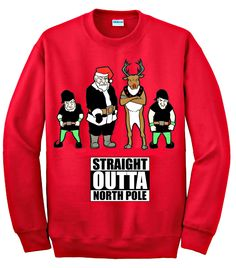 Straight Outta North Pole - Ugly Christmas Sweater -  Funny Christmas Sweater for Men Women - Unisex by GoodTimesFoSho on Etsy https://www.etsy.com/listing/256720111/straight-outta-north-pole-ugly-christmas
