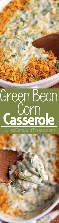 Green Bean Corn Casserole ~ Easy and Delicious Side Dish Loaded with Corn, Green Beans, and Cheese! ~ http://www.julieseatsandtreats.com