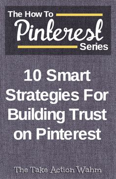 How To Pinterest - 10 Smart Strategies for Building Trust on Pinterest - Want people to click and repin your pins? Then you have to earn their trust. Get more Pinterest followers using these trust-building techniques. Click to read more, or repin for later!