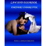 LAW AND DISORDER: PARTNERS UNDERCOVER (Kindle Edition)By Toye Lawson Brown