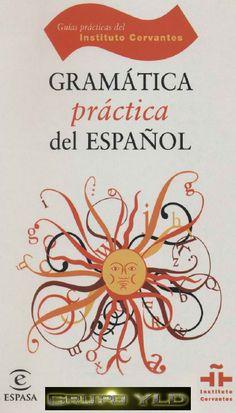 Gramatica y ortografía practicas del español_Instituto Cervantes