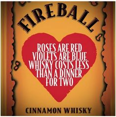 Fireball Roses are Red ♥ too funny!