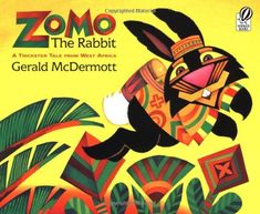 Zomo the Rabbit: A Trickster Tale from West Africa by Gerald McDermott,http://www.amazon.com/dp/0152010106/ref=cm_sw_r_pi_dp_.xMEsb121XGW24MY