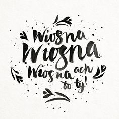 Pachnie wiosną! | Felt like spring this weekend, finally! #spring #lettering #polish #brush #typography