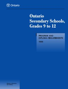 Ontario Secondary Schools Grades 9 to Program and Diploma Requirements 1999 Ministry Of Education, Education And Training, Secondary Schools, School Grades, Special Needs, English Language, Ontario, Outlines, English People