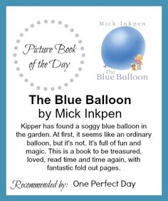 The Blue Balloon by Mick Inkpen   I love this book!!!