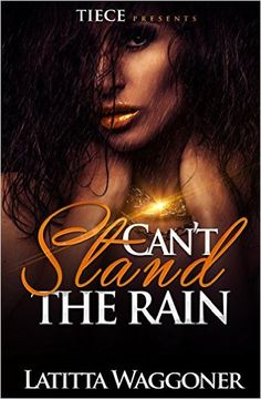 Can't Stand The Rain - Kindle edition by Latitta Waggoner, Crystal Collier. Literature & Fiction Kindle eBooks @ Amazon.com.
