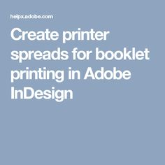 Create printer spreads for booklet printing in Adobe InDesign