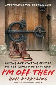 I'm Off Then: Losing and Finding Myself on the Camino de Santiago by Hape Kerkeling