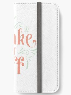 """Buy """"Shake It Off"""" iPhone Wallets #redbubble #quotes #iphonewallets #sayings #motivation"""