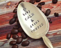 Keep Calm Drink Coffee Spoon Stir Stick - Vintage Silver Plated Silverware - Hand Stamped - Upcycled Gift