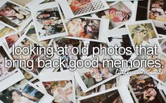 whatmakesyousmile... looking at old photos that bring back good memories.
