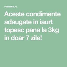 Aceste condimente adaugate in iaurt topesc pana la in doar 7 zile! Loose Weight, How To Get Rid, Metabolism, Good To Know, Natural Remedies, Health Fitness, Healthy, Sport, Cardio