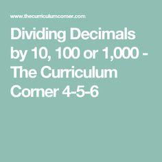 Dividing Decimals by 10, 100 or 1,000 - The Curriculum Corner 4-5-6