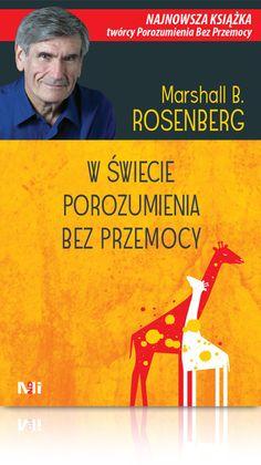 Marshall Rosenberg W świecie porozumienia bez przemocy NVC książka Parenting Books, Mindfulness, Memes, Hand Lettering, English, Literatura, Therapy, Handwriting, English Language