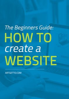 The Beginners Guide on How to Create a Website   Create a website with this easy to follow step by step process. Available at your own time, at your own pace. No email signup required.