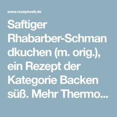 Saftiger Rhabarber-Schmandkuchen (m. orig.), ein Rezept der Kategorie Backen süß. Mehr Thermomix ® Rezepte auf www.rezeptwelt.de