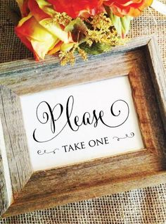 Please TAKE ONE Wedding Sign