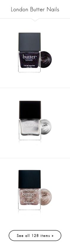 """""""London Butter Nails"""" by abigailoberfoell ❤ liked on Polyvore featuring beauty products, nail care, nail polish, nail, butter london nail lacquer, butter london, butter london nail polish, nails, shiny nail polish and makeup"""