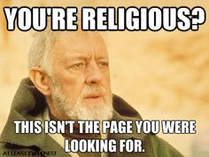 Another funny with Obi Wan. Because anything being looked for and with Obi Wan… Funny Quotes, Funny Memes, Hilarious, Humor Quotes, It's Funny, Funny Shit, Atheist Humor, Anti Religion, Religious People