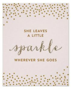 She Leaves a Little Sparkle - Premium Canvas Poster.need this for my baby girl :) Great Quotes, Quotes To Live By, Me Quotes, Inspirational Quotes, Motivational, Daughter Quotes, To My Daughter, Daughters, Canvas Poster